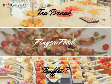 Nên lựa chọn TEA BREAK, FINGER FOOD hay BUFFET cho sự kiện của bạn?