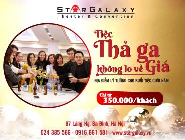 TỔ CHỨC TIỆC TẤT NIÊN TẠI STAR GALAXY THẢ GA CHỈ TỪ 350K/KHÁCH