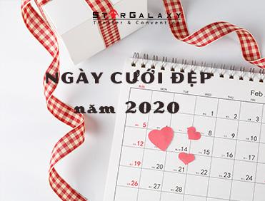 TỔNG HỢP NHỮNG NGÀY CƯỚI ĐẸP NĂM 2020 ĐẦY ĐỦ NHẤT